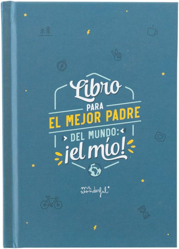 Mr. Wonderful Libro Rellenable para El mejor Padre Del Mundo: ¡el mío
