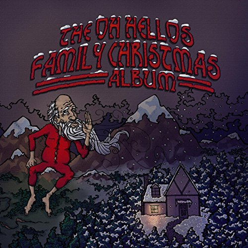 The Oh Hellos' Family Christmas Album ()