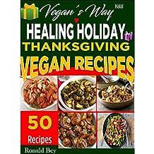 Vegan Thanksgiving Recipes- Vegan's Way Healing Holiday (Halal): 50 Recipes