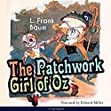 The Patchwork Girl of Oz (The Oz Books 7) Audiobook by L. Frank Baum Narrated by Edward Miller
