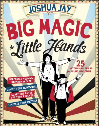 (Big Magic for Little Hands: 25 Astounding Illusions for Young Magicians)