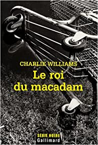 Le roi du macadam par Charlie Williams