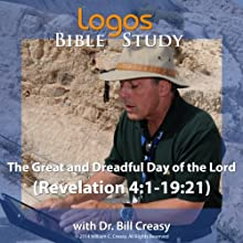The Great and Dreadful Day of the Lord (Revelation 4:1-19:21) Lecture by Bill Creasy Narrated by Bill Creasy