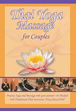 Amazon.com: Thai Yoga Massage for Couples (DVD) with Tracy ...