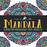 Mandala: Libro Da Colorare Per Adulti