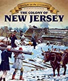 The Colony of New Jersey (Spotlight on the 13 Colonies: Birth of a Nation)