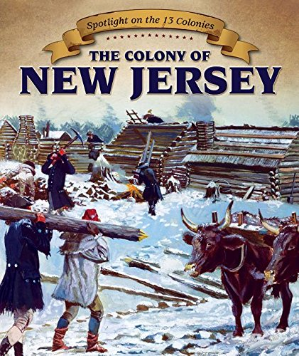 The Colony of New Jersey (Spotlight on the 13 Colonies: Birth of a Nation) by Powerkids Pr