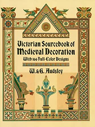 Victorian Sourcebook of Medieval Decoration: With 166 Full-Color