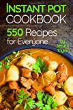 Instant Pot Pressure Cooker Cookbook:: 550 Recipes for Any Budget. Simple And Quality Guide For Beginners And Advanced
