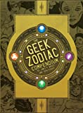 The Geek Zodiac Compendium, James F. Wright, 0983818851