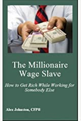 The Millionaire Wage Slave Kindle Edition
