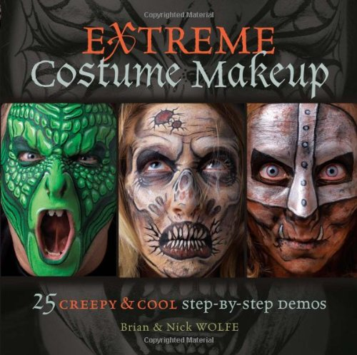 Extreme Costume Makeup: 25 Creepy & Cool Step-by-Step (Halloween Makeup Techniques)
