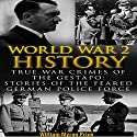 World War 2 History: True War Crimes of the Gestapo: Stories of the Feared German Police Force (Waffen Book 1) Audiobook by William Myron Price Narrated by Nolan Barger
