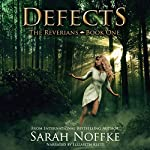 Defects: The Reverians, Volume 1 | Sarah Noffke