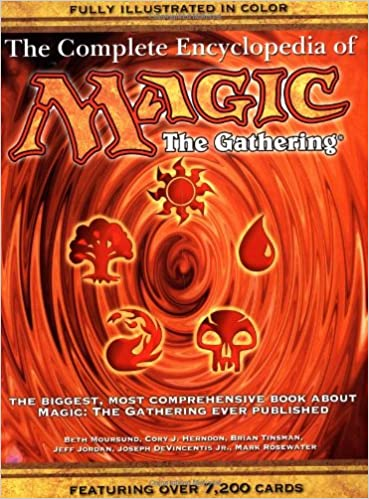 The Complete Encyclopedia Of Magic The Gathering The Biggest Most