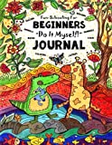 img - for Fun-Schooling for Beginners - Do-It-Myself Journal: Letters, Numbers, Animals, Coloring, Tracing, Mazes, Logic and Drawing (Full-Sized Activity Book for Preschool & Kindergarten) (Volume 1) book / textbook / text book