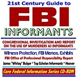 21st Century Guide to FBI Informants, Congressional Investigation and Report on the Use of Murderers as Informants, Witness Protection, Federal Bureau of Investigation Memos and Exhibits, Top Echelon Informants, James Whitey Bulger, J. Edgar Hoover (CD-ROM)
