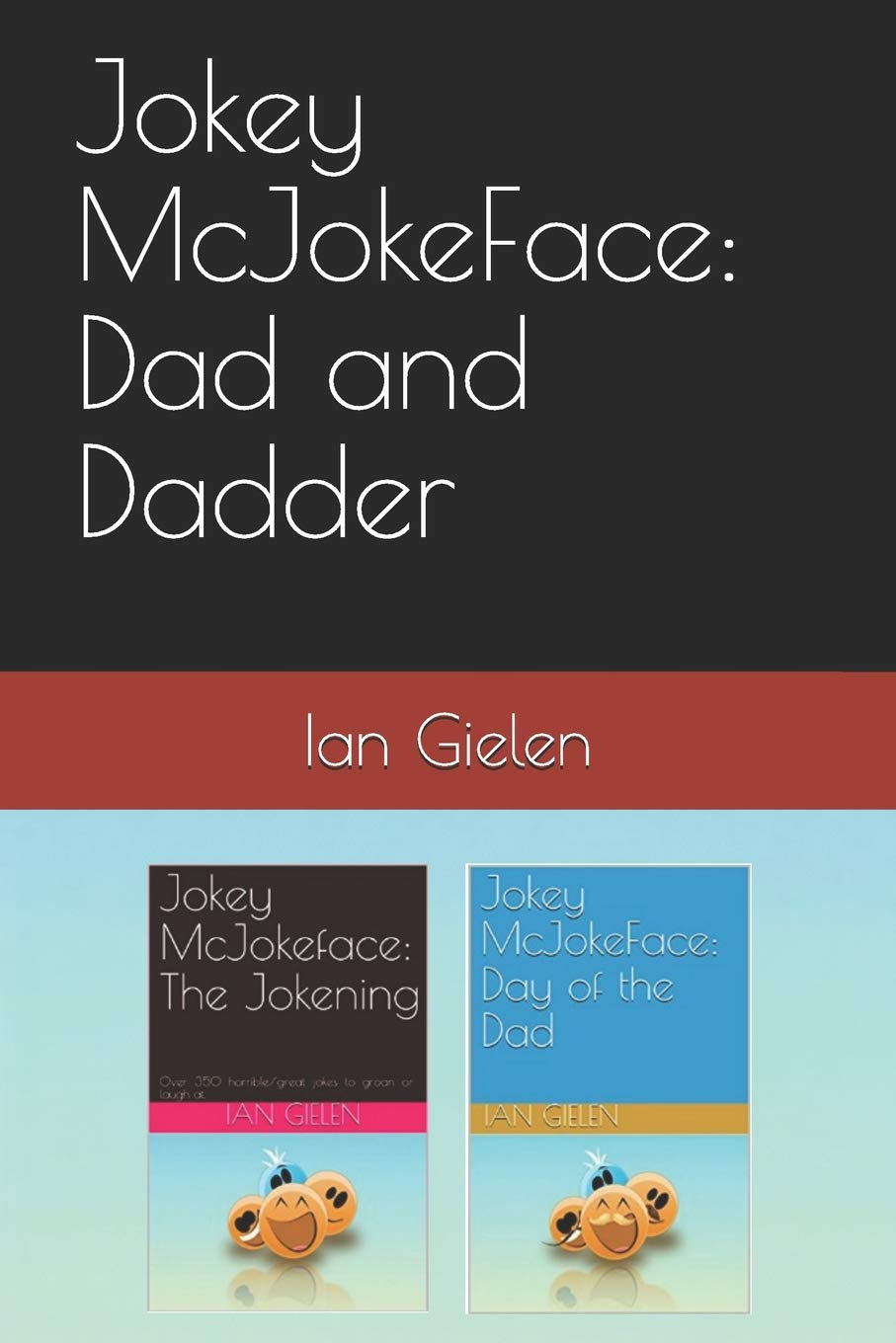 Download Jokey McJokeFace: Dad and Dadder: Over 700 jokes to stare blankly at pdf