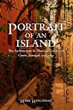 Portrait of an Island: The Architecture and Material Culture of Gor茅e, S茅n茅gal, 1758-1837 (Early Modern Cultural Studies)