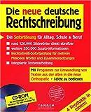 Die neue deutsche Rechtschreibung. CD- ROM für Windows 3.1/3.11/ NT/95. Die Sofortlösung für Alltag, Schule und Beruf