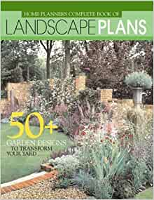 Home Planners Complete Book of Landscape Plans: 50+ Garden ...