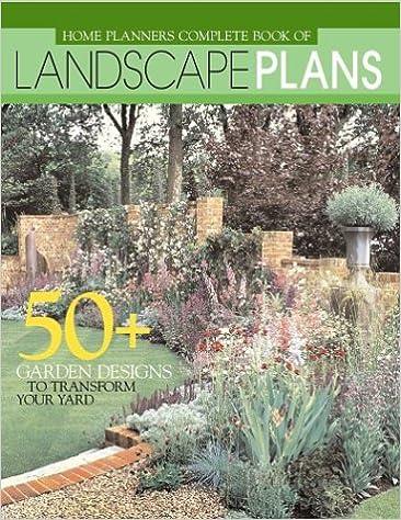 Home Planners Complete Book Of Landscape Plans 50 Garden Designs