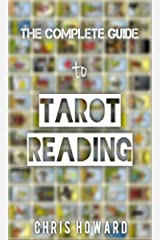 The Complete Guide To Tarot Reading: A Quickstart Guide (Quickstart Guides Book 2) Kindle Edition