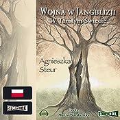 W tamtym Świecie (Wojna w Jangblizji 1) | Agnieszka Steur