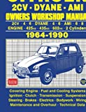 Citroen 2Cv . Dyane . Ami Owners Workshop Manual 1964-1990