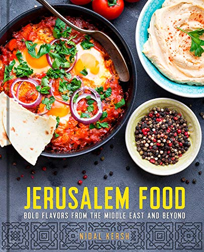 Jerusalem Food: Bold Flavors from the Middle East and Beyond by Nidal Kersh