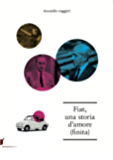 Fiat, una storia d'amore (finita)
