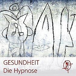Die GESUNDHEIT Hypnose