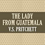 The Lady from Guatemala | V. S. Pritchett