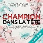 Champion dans la tête | François Ducasse