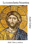 img - for Iconoclastia Bizantina, La (Spanish Edition) book / textbook / text book