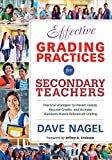 Effective Grading Practices for Secondary Teachers : Practical Strategies to Prevent Failure, Recover Credits, and Ensure Standards Based Grading, Nagel, David T., 148331989X