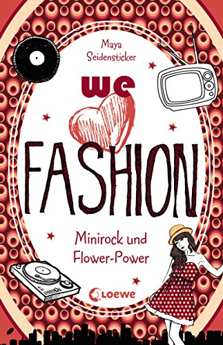 we love fashion 1 - Minirock und Flower-Power (German Edition)