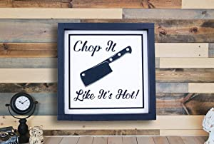 EricauBird Wood Sign-Wood Framed Signs with Quotes & Sayings Home Decor Kitchen Chop it Like It's Hot Black and White Wall Art, Home Wall Art, 12x12