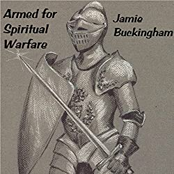 Armed for Spiritual Warfare