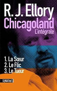 Chicagoland - Intégrale par R. J. Ellory