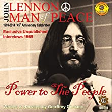 John Lennon Man of Peace, Part 1: Power to the People Speech by Geoffrey Giuliano Narrated by Geoffrey Giuliano