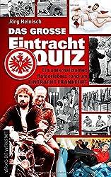 Das große Eintracht-Quiz: Ein unterhaltsames Rateerlebnis rund um Eintracht Frankfurt