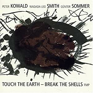 Touch the Earth - Break the Shells