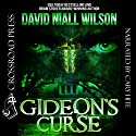 Gideon's Curse: A Novel of Old Mill, NC Audiobook by David Niall Wilson Narrated by Cary Hite