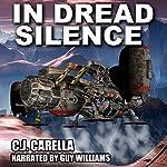 In Dread Silence: Warp Marine Corps, Book 4   C.J. Carella