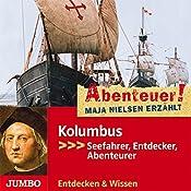 Kolumbus: Seefahrer, Entdecker, Abenteurer (Abenteuer! Maja Nielsen erzählt) | Maja Nielsen
