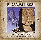 Mythic Dreamer: Music For Native American Flute