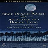 Neale Donald Walsch - On Abundance and Holistic Living