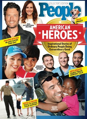 PEOPLE American Heroes: Inspirational Stories of Ordinary People Doing Extraordinary Good Single Issue Magazine – May 27, 2016