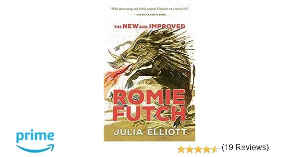 The new and improved romie futch julia elliott 9781941040157 the new and improved romie futch julia elliott 9781941040157 amazon books fandeluxe Gallery